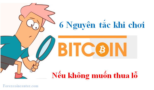 Nguyên tắc chơi bitcoin nếu muốn kiếm tiền bitcoin