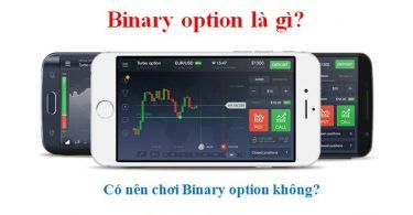 Binary option là gì? Quyền chọn nhị phân là gì?