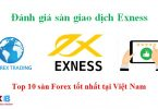 Đánh giá sàn giao dịch Exness - Top 10 sàn forex tốt nhất tại Việt Nam