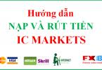 Cách nạp và rút tiền sàn IC markets mới nhất
